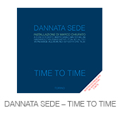 DANNATA SEDE – TIME TO TIME copia