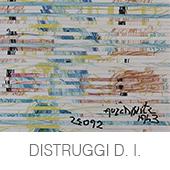 DISTRUGGI D. I.