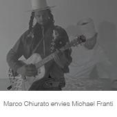 Marco Chiurato envies Michael Franti copia