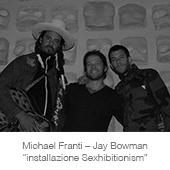 """Michael Franti – Jay Bowman """"installazione Sexhibitionism"""" copia"""