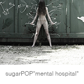 "sugarPOP""mental hospital"" copia"